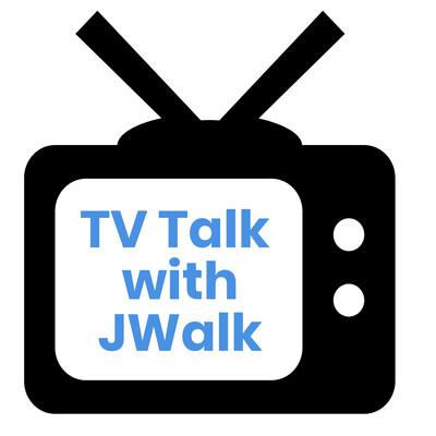 TV Talk With JWalk