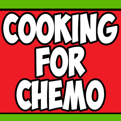 Cooking for Chemo Podcast