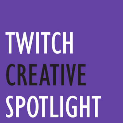 Twitch Creative Spotlight