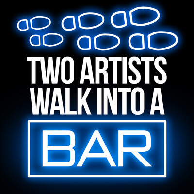 Two Artists Walk into a Bar