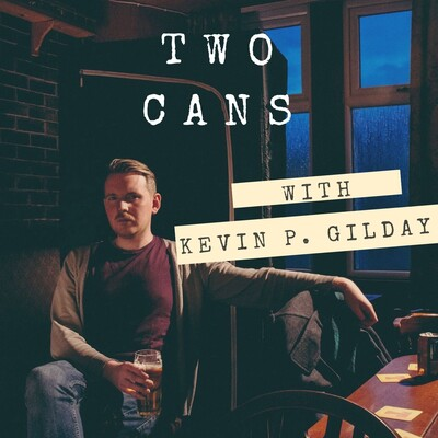 Two Cans with Kevin P. Gilday