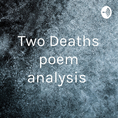Two Deaths poem analysis