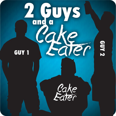 Two Guys and A Cake-Eater Podcast