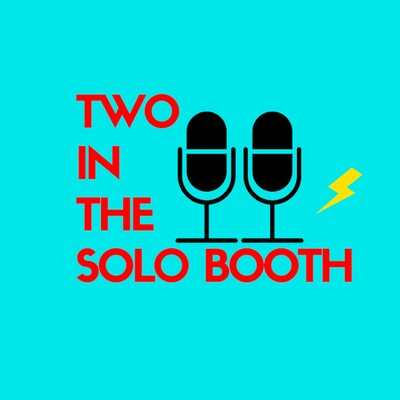Two In The Solo Booth