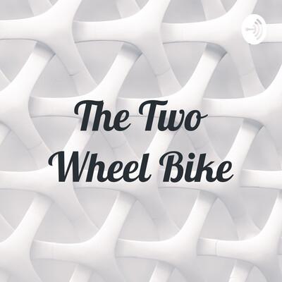 The Two Wheel Bike