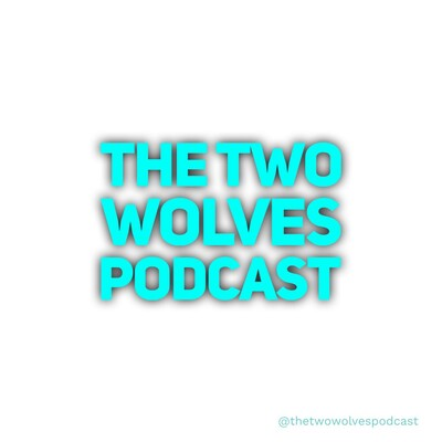 The Two Wolves Podcast