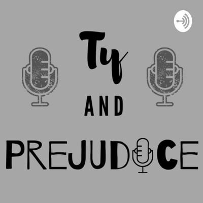 Ty and Prejudice