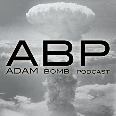 A.B.P. (Adam Bomb Podcast)