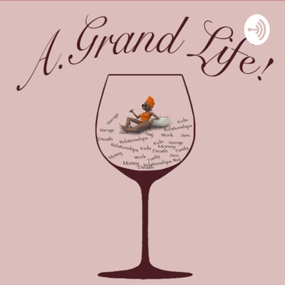 A.Grand Life!