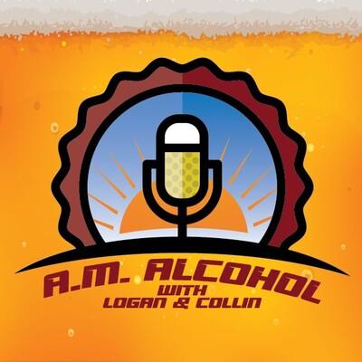 A.M. Alcohol