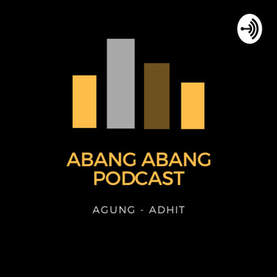 Abang Abang Podcast