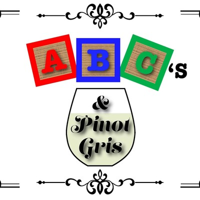 ABC's and Pinot Gris