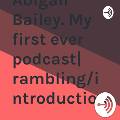 Abigail Bailey. i am all about rambling and fun