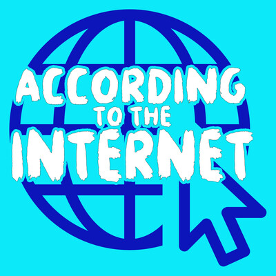 According To The Internet