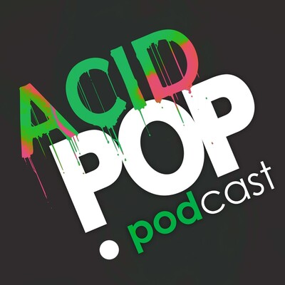 Acid Pop Podcast