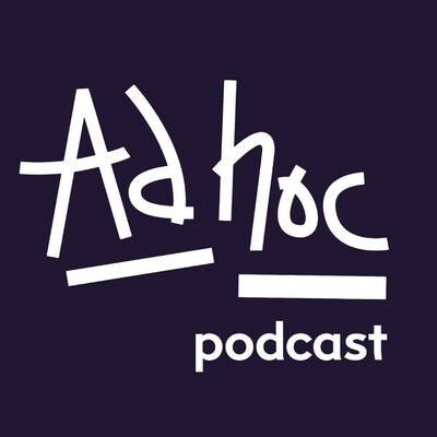 Ad Hoc Podcast