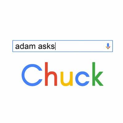 Adam Asks Chuck
