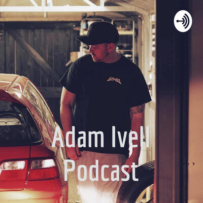 Adam Ivell Podcast
