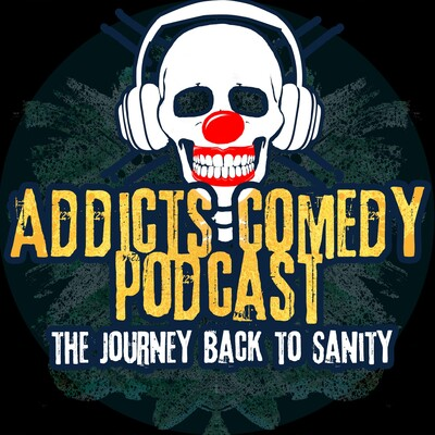 Addicts Comedy Podcast