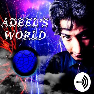 Adeel's World RANDOM TALK