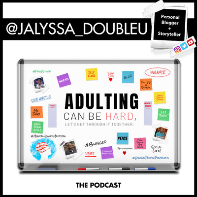 Adulting Can Be Hard... The Podcast