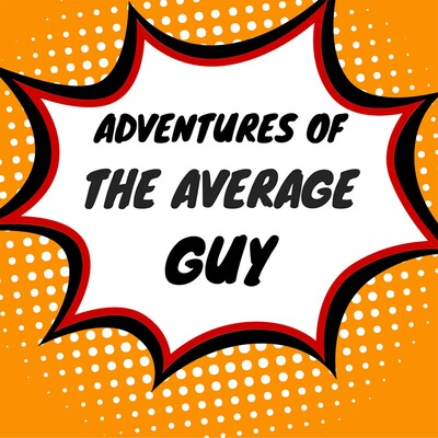 Adventures of the Average Guy