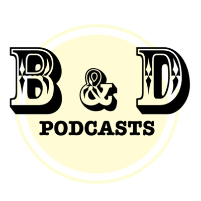 B & D Podcasts