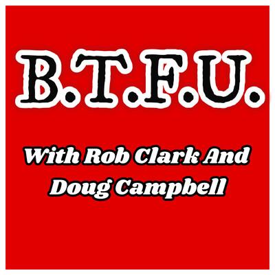 B.T.F.U. Podcast