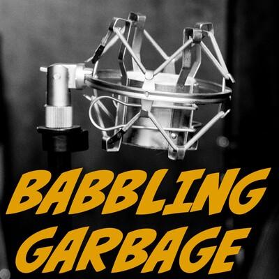 Babbling Garbage