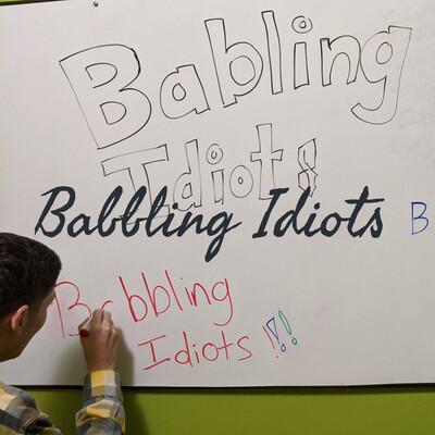 Babbling Idiots