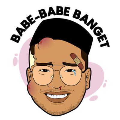 BABE BABE BANGET