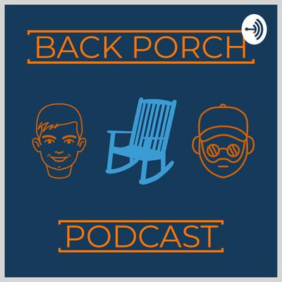 Back Porch Podcast