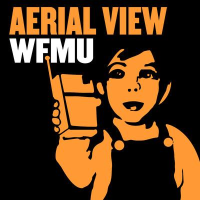 Aerial View | WFMU