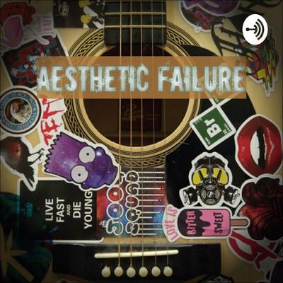 Aesthetic Failure