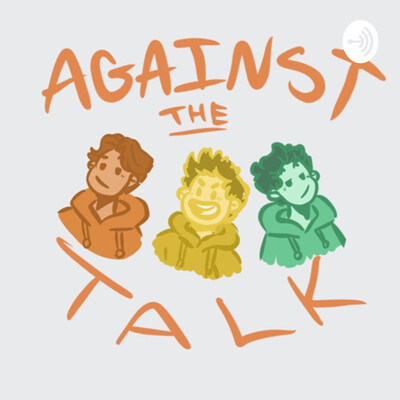 Against The Talk