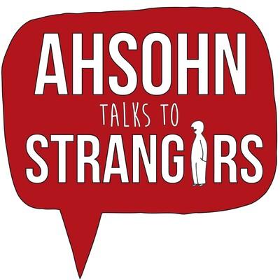 Ahsohn Talks To Strangers