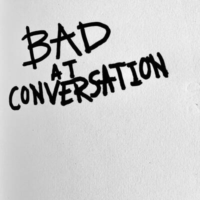 Bad at Conversation