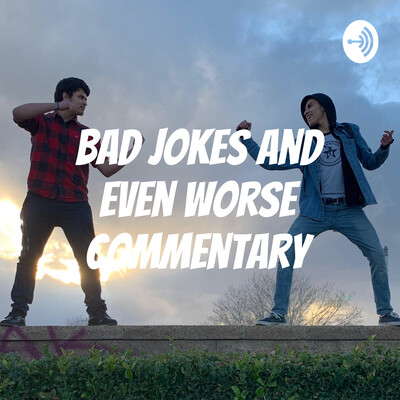 Bad Jokes and Even Worse Commentary