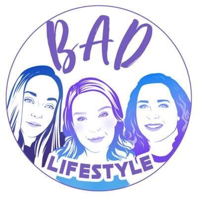 BAD Lifestyle