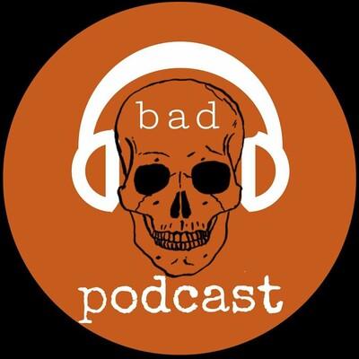 Bad Podcast