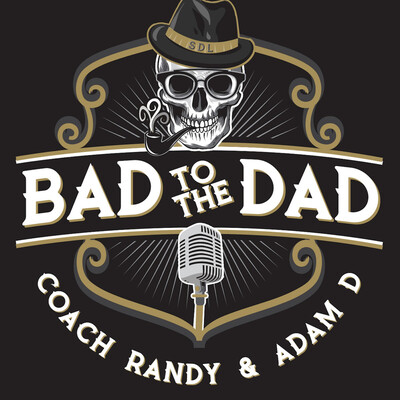 Bad To The Dad