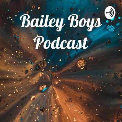 Bailey Boys Podcast