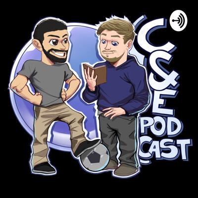 C & E Podcast