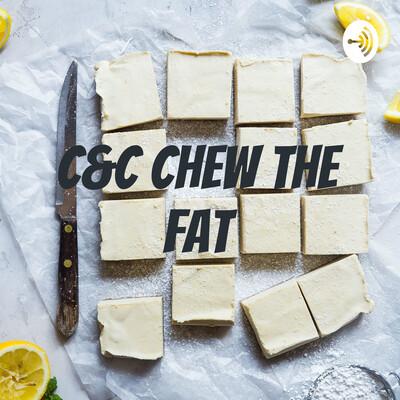 C&C Chew the Fat