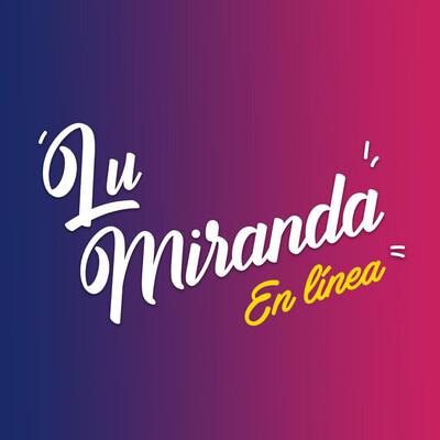 Lu Miranda En Línea