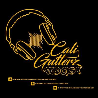 Cali-Gutterz Podcast
