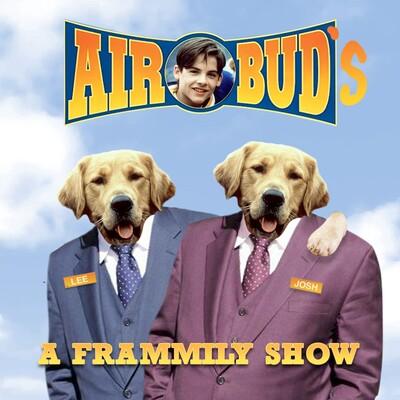 Air Buds: A Frammily Show