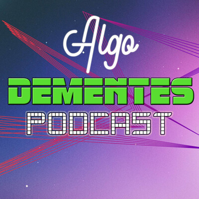 Algo Dementes Podcast