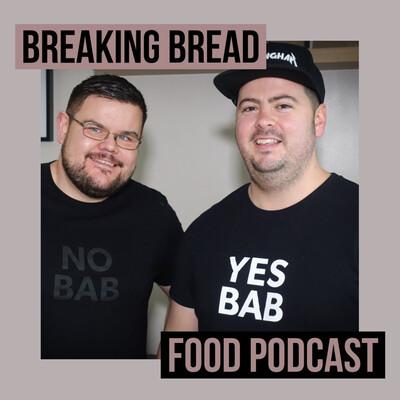 Breaking Bread Podcast UK