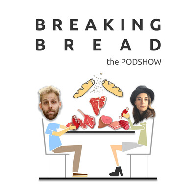 Breaking Bread the Podshow